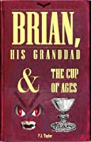 Brian, His Grandad & the Cup of Ages