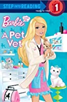 I Can Be a Pet Vet (Barbie) (Step into Reading)