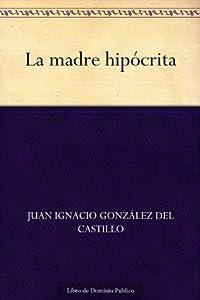 La madre hipócrita (Edición de la Biblioteca Virtual Miguel de Cervantes)