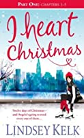 I Heart Christmas (Part One: Chapters 1-5)