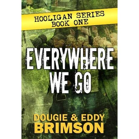 Everywhere We Go Hooligan 1 By Dougie Brimson