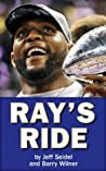 Ray's Ride: The Amazing Journey of Ray Lewis