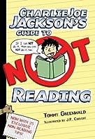 Charlie Joe Jackson's Guide to Not Reading (Charlie Joe Jackson Series Book 1)