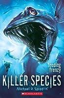 Killer Species #2: Feeding Frenzy
