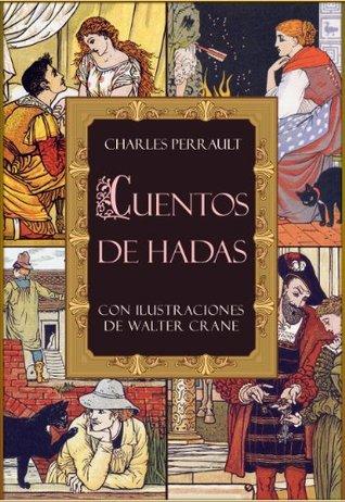 Cuentos de hadas ilustrados: El gato con botas, Caperucita Roja, La bella durmiente, Barba Azul, Cenicienta (Spanish Edition)