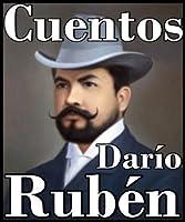 Rubén Darío, cuentos (Spanish Edition)