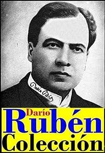 Colección Rubén Darío (Cantos de Vida y esperanza, Azul, poemas, cuentos e Historia de mis libros)