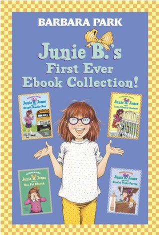 Junie B.'s First Ever Ebook Collection!: Books 1-4