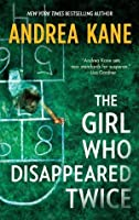 The Girl Who Disappeared Twice (Forensic Insticts, #1)