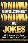 Yo Momma Is So....Jokes! The Worlds Funniest Yo Mama Jokes!