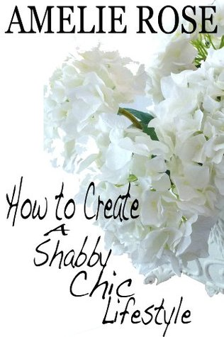 How to create a Shabby Chic lifestyle (creatinglifestyle)