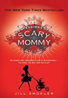 Confessions of a Scary Mommy: An Honest and Irreverent Look at Motherhood: The Good, The Bad, and the Scary