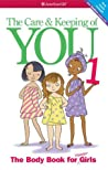 The Care & Keeping of You by Valorie Schaefer