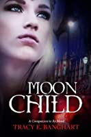 Moon Child (A Companion to the novel By Blood)