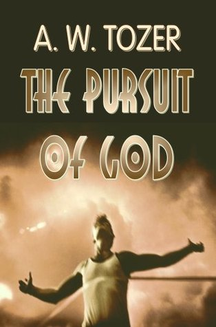 The Pursuit of God (Christian Classics)