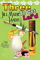 Three To Get Lei'd: 3 (The Tiki Goddess Mystery Series)