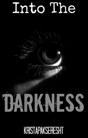 Into the Darkness (Darkness Falls #1)