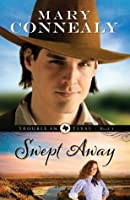 Swept Away (Trouble in Texas #1)