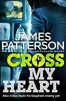 Cross My Heart (Alex Cross 21)