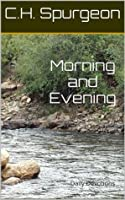 Morning and Evening Daily Devotions with Charles Spurgeon Book (Annotated)