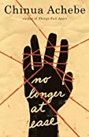 No Longer at Ease (African Trilogy, #2)
