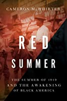 Red Summer: The Summer of 1919 and the Awakening of Black America