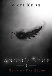 Gifts of the Blood (Angel's Edge Book 1)