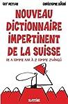 Le dictionnaire impertinent de la Suisse
