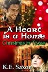 A Heart Is A Home: Christmas in Texas (Texas Lovers, #2)