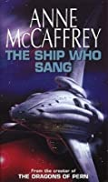 The Ship Who Sang (Brainship, #1)