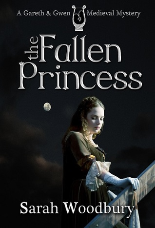The Fallen Princess (Gareth & Gwen Medieval Mysteries, #4)