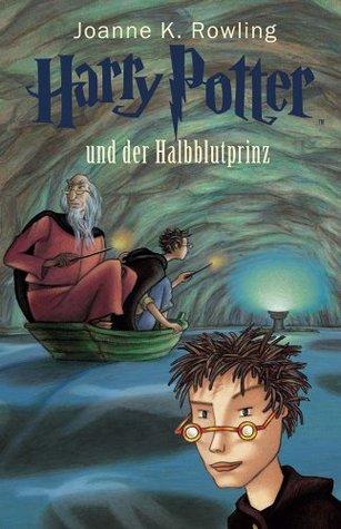 Harry Potter und der Halbblutprinz by J.K. Rowling