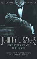 Lord Peter Views the Body: Lord Peter Wimsey Book 5 (Lord Peter Wimsey Series 4)