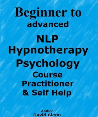 Learn beginner to advanced NLP Hypnotherapy Psychology