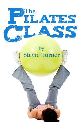 The Pilates Class by Stevie Turner