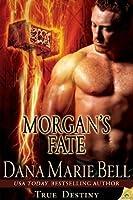Morgan's Fate (True Destiny, #4)