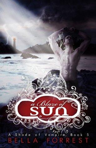 A Blaze of Sun by Bella Forrest