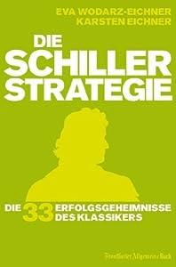 Die Schiller-Strategie: Die 33 Erfolgsgeheimnisse des Klassikers