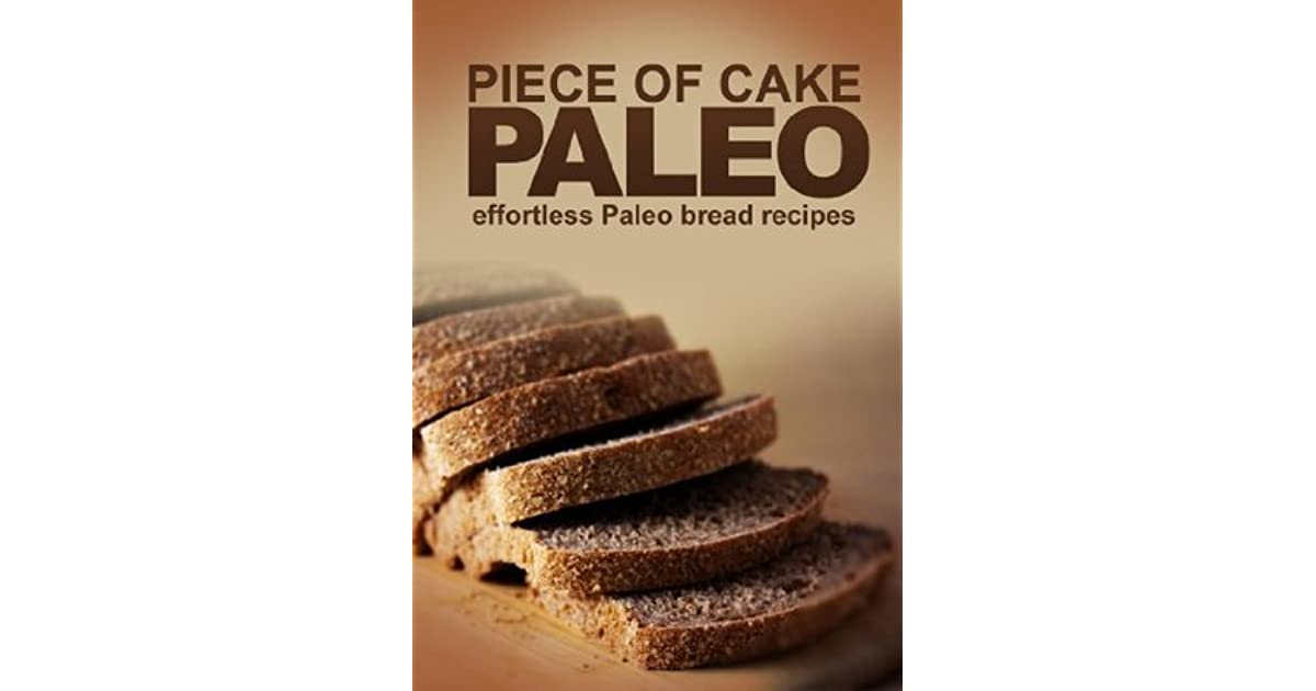 Piece of Cake Paleo - Effortless Paleo Cake Recipes
