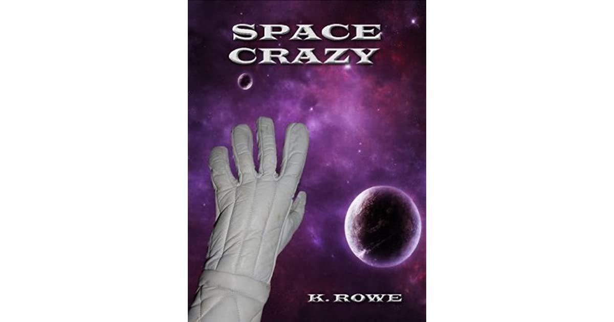 Space Crazy By K Rowe