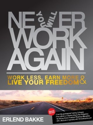 Never Work Again Work Less, Earn More