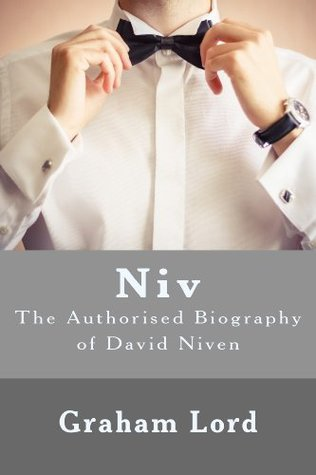 Niv: The Authorised Biography of David Niven