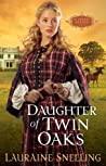 Daughter of Twin Oaks (A Secret Refuge Book #1)