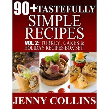 Make A Cake From Scratch With 31 Homemade Cake Recipes! (Tastefully Simple Recipes Book 4)