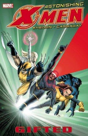 Astonishing X-Men, Vol. 1 by Joss Whedon