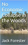 No Economic Collapse in the Woods