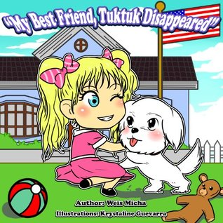 Kids book: My best friend, Tuktuk disappeared (Children's books - Series about friendship, values and confidence Book 1)