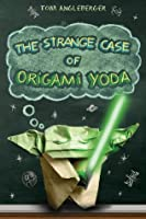 The Strange Case of Origami Yoda (Origami Yoda series Book 1)