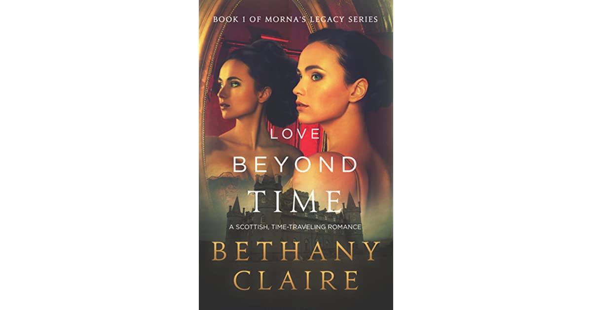 Love Beyond Time Mornas Legacy 1 By Bethany Claire