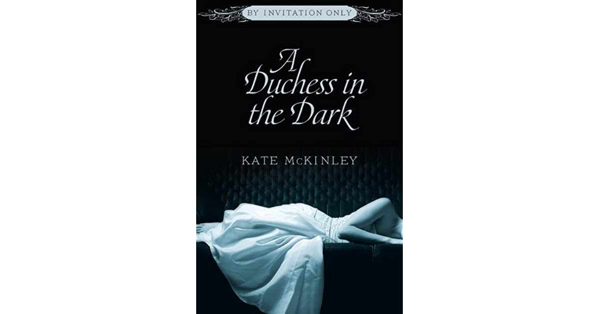 A duchess in the dark by invitation only 1 by kate mckinley stopboris Gallery